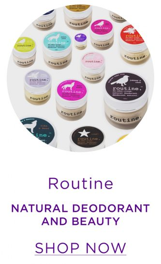 Routine - Natural deodorant and beauty