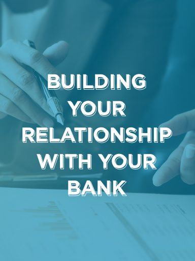 Building your relationship with your bank